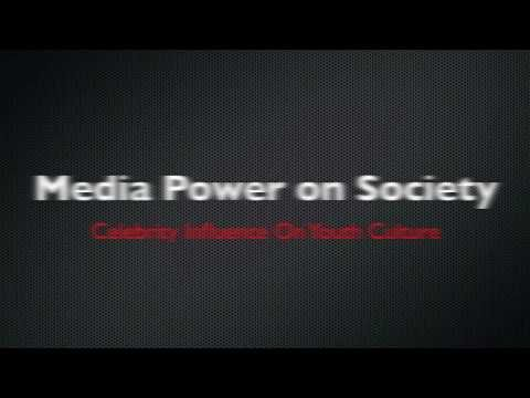 Media Power On Society - Celebrity Influence On Youth Culture