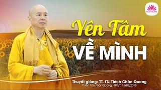 Yên tâm về mình (Bài giảng đêm giao thừa 2018) - TT. Thích Chân Quang