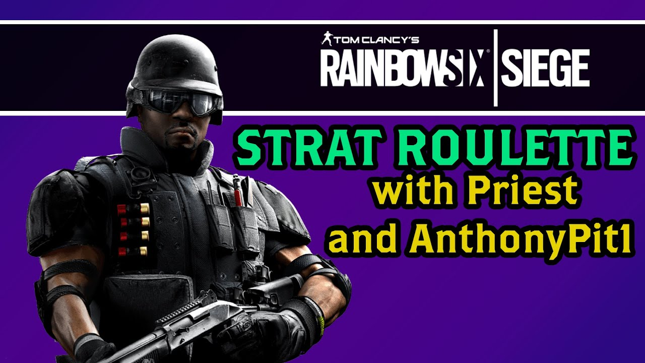 Strat Roulette (with PriesT and AnthonyPit1) | Rainbow Six Siege (Funny  Moments)