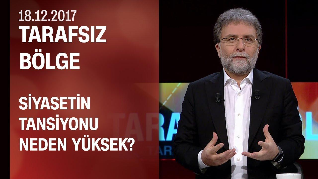 AK Parti ve CHP arasındaki gerilim neden artıyor? - Tarafsız Bölge 18.12.2017 Pazartesi