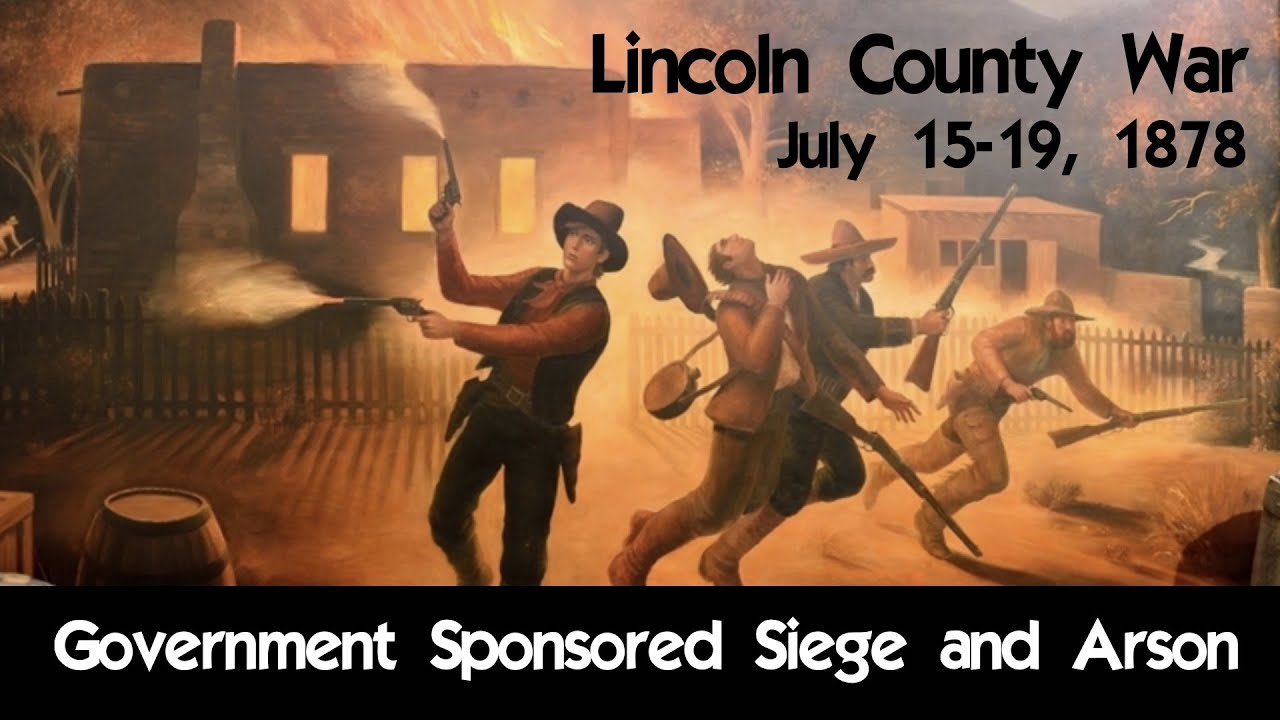 Government Sponsored Siege and Arson in Lincoln, NM - July 15-19th, 1878
