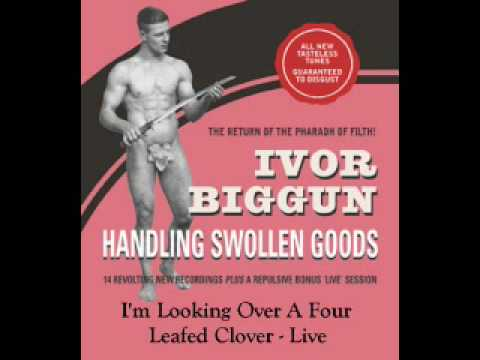 Ivor Biggun - I'm looking Over A Four Leafed Clover
