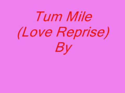 Tum Mile (Love Reprise) By Javed Ali