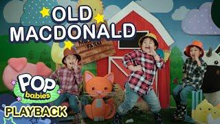 Old Macdonald Had A Farm | Pop Babies: Play Back