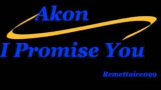 Akon - I Promise You
