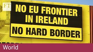 Why Ireland could shape the Brexit deal - or doom it