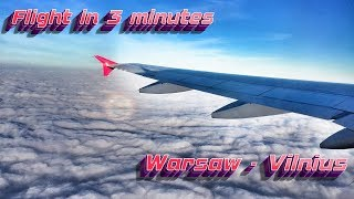 Timelapse flight Warsaw - Vilnius WizzAir