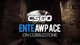 CS:GO | Ente - AWP ACE on Cobblestone