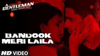 Bandook Meri Laila Video Song | A Gentleman