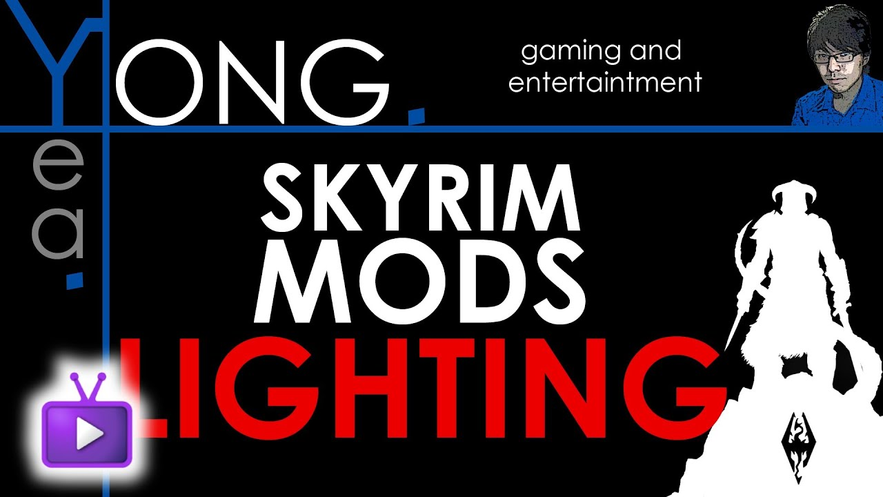 sc 1 st  YouTube & ? Skyrim Mods - Best Lighting Mods - ft. Yong - WAY - YouTube