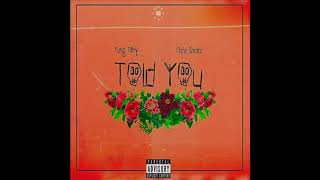 Gambar cover Yung Tory - Told You Ft. Nafe Smallz