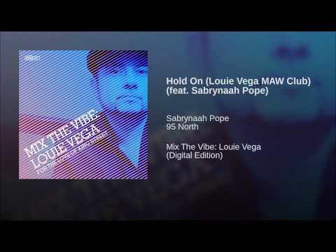 Hold On (Louie Vega MAW Club) (feat. Sabrynaah Pope)