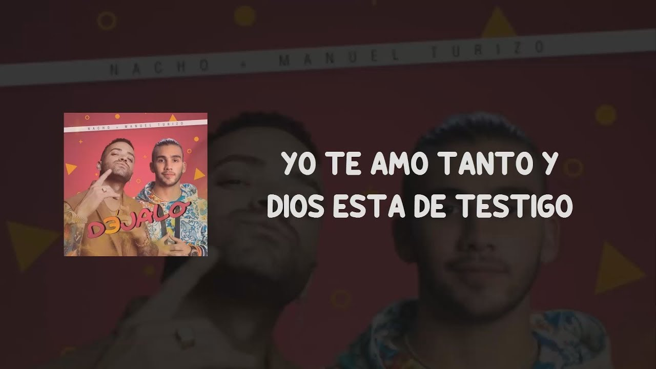 Download Manuel Turizo Ft. Nacho - Déjalo (Lyric Video)
