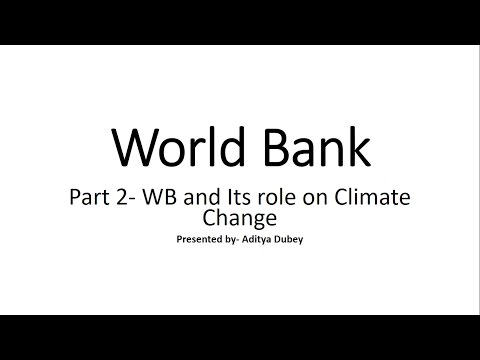 International Organisation Series- World Bank Part 2 -World Bank & Its role on Climate Change