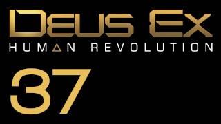 Прохождение Deus Ex: Human Revolution (с живым комментом) Ч. 37