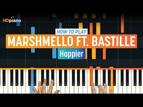 "How To Play ""Happier"" by Marshmello ft. Bastille | HDpiano (Part 1) Piano Tutorial"