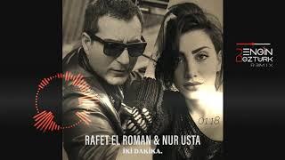 Rafet El Roman ft. Nur Usta – İki Dakika (Engin Öztürk Remix)