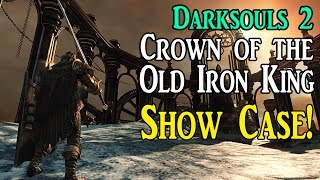 Dark Souls 2 - Crown of the Old Iron King DLC showcase! All weapons, items and spells! (Part 1)