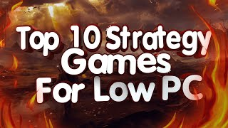 Top 10 Strategy Gaṁes for Low End PC and Laptop (256 mb VRAM, Intel HD Graphics)