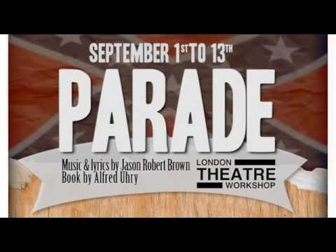 Parade Musical London Theatre Workshop Youtube