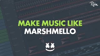 HOW TO MAKE MUSIC LIKE MARSHMELLO