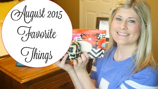 August 2015 Favorite Things!