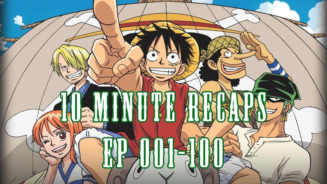 Download [10 Minute Recaps] One Piece - Episodes 001-100