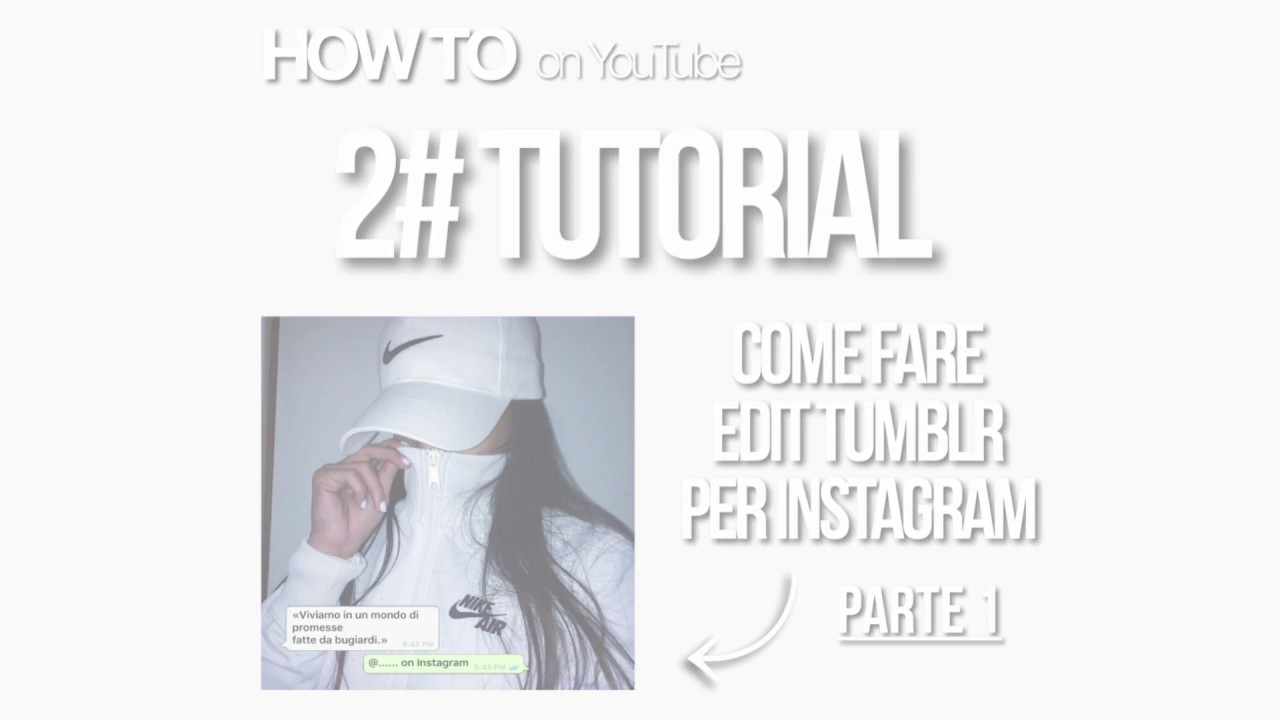 Come Fare Gli Edit Tumblr Per Instagram How To Edit Tumblr Ht