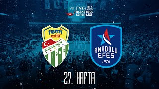 BSL 27. Hafta: Frutti Extra Bursaspor - Anadolu Efes