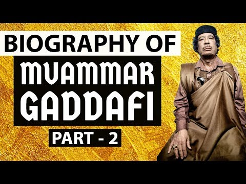 Biography of Muammar Gaddafi Part 2 - One of the most evil dictators of the world , LIBYA DICTATOR