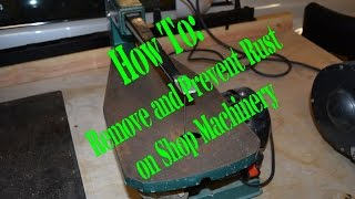 How To: Remove and Prevent Rust on Shop Machinery