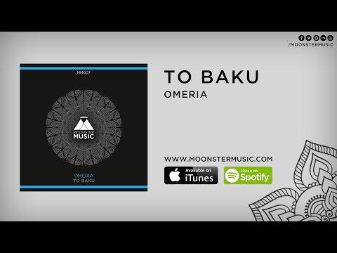 Omeria - To Baku (Original Mix) [Moonster Music]