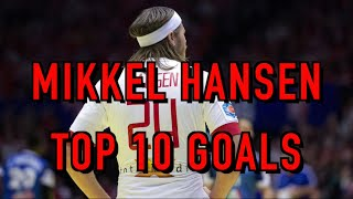 Mikkel Hansen - Top 10 goals of all time ᴴᴰ