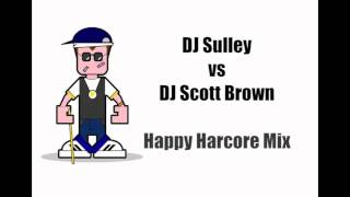DJ Sulley vs DJ Scott Brown (Happy Hardcore Mix)