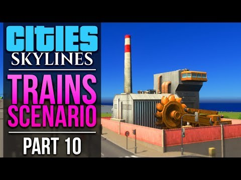 Cities: Skylines Trains Scenario | PART 10 | ORE IN THE HILLS