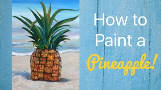 Pineapple Acrylic Painting Tutorial - By Artist, Andrea Kirk | The Art Chik