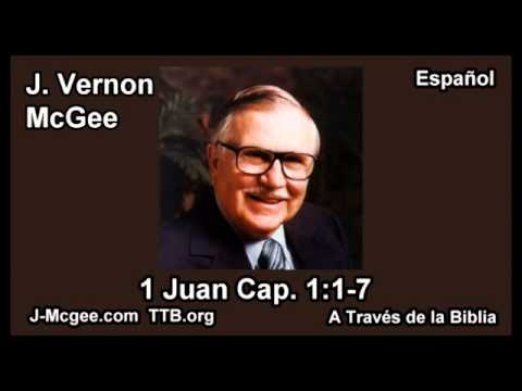 62 1 Juan 01:01-7 - J Vernon Mcgee - a Traves de la Biblia