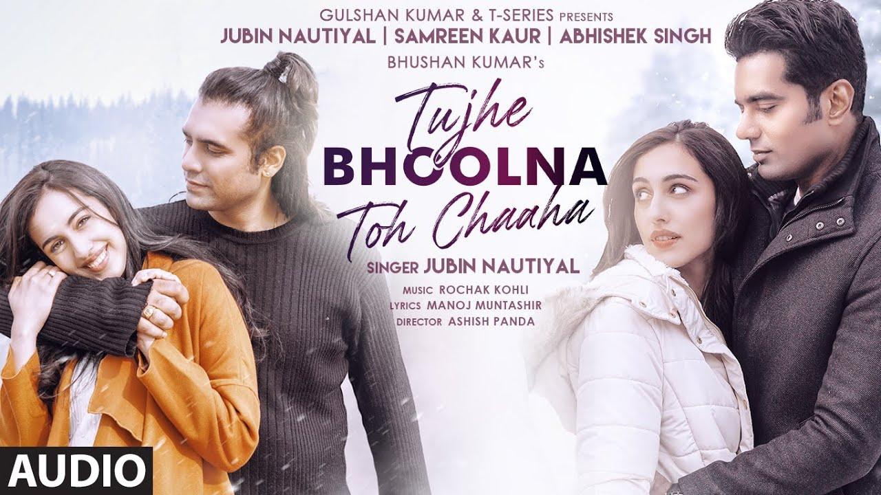 Download Tujhe Bhoolna Toh Chaaha (Audio) | Rochak K ft. Jubin N | Manoj M | Abhishek, Samreen | Ashish P