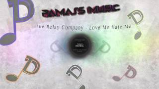 The Relay Company - Love Me Hate Me
