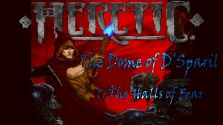 Heretic - The Dome of D'Sparil: 7. The Halls of Fear