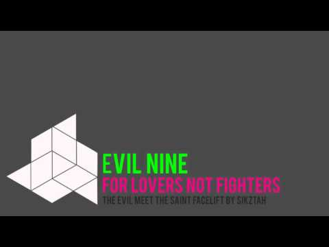 Evil Nine - For Lovers Not Fighters (The Evil meet The Saint  - Facelift by Sikztah)