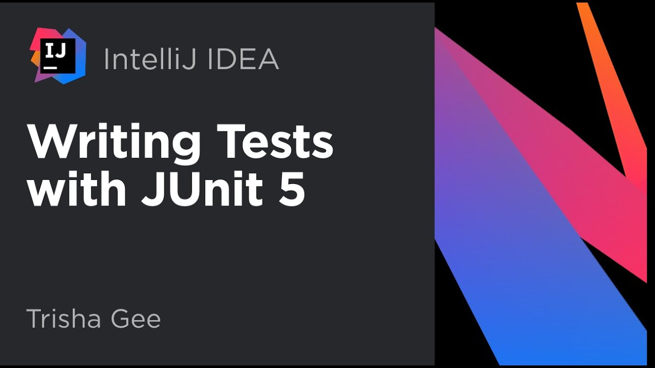 Writing Tests with JUnit 5 (2020)