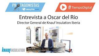 Rehabilitación energética: conceptos clave - Entrevista a Oscar Del Rio (Knauf Insulation)