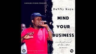 Download Lagu DaNNy Kaya-Mind Your Business [Official Music Audio] prod.by DaNNy Kaya Terbaru