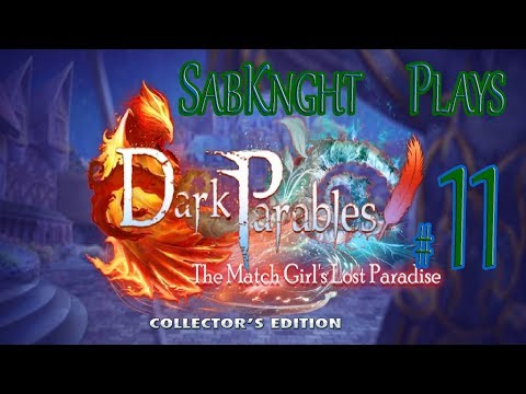 Let's Play ~ Dark Parables: The Match Girl's Lost Paradise Collector's Edition {Part 11}