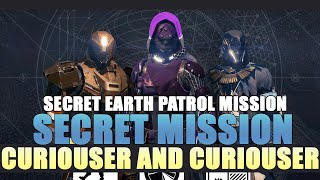 Destiny: The Taken King Curiouser and Curiouser Secret Patrol Mission Earth Completed