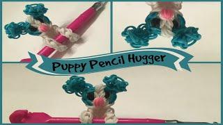 Rainbow Loom Puppy Pencil Hugger - Pencil Hugger Series