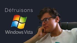 Détruisons Windows Vista