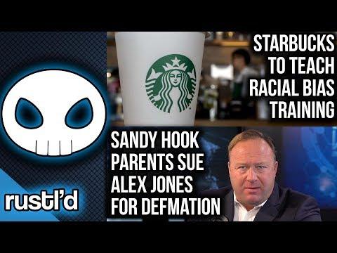 Starbucks to provide racial bias training. Alex Jones sued by Sandy Hook parents.