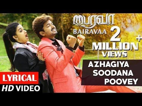 Bairavaa Songs | Azhagiya Soodana Poovey...